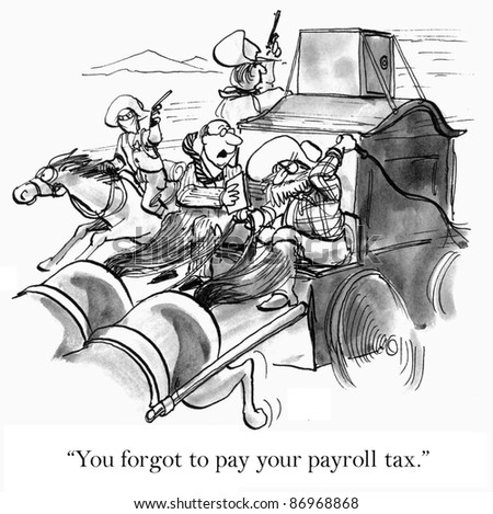 You forgot to pay your payroll tax.