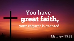 You have great faith your request is granted bible verse with jesus cross symbol on colorful evening background