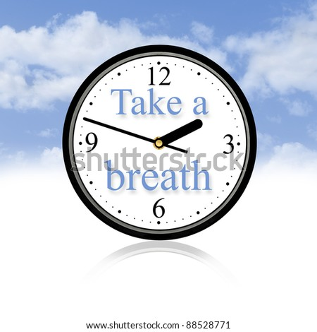 You have to take a breath in your work. - stock photo