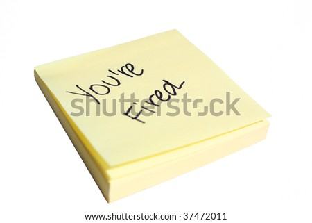 You're Fired on a post-it note