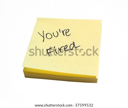 You're Fired on a post it note