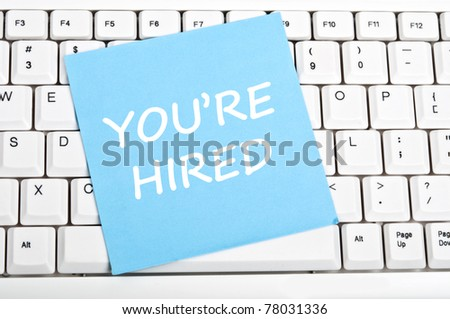 You're hired mesage on keyboard