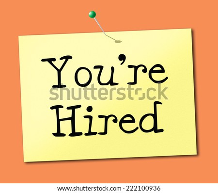 You're Hired Representing Employ Me And Hiring