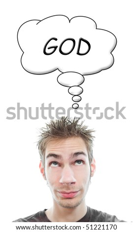 Young adult Caucasian teenage man thinks about God inside of his think bubble. Isolated on white background.