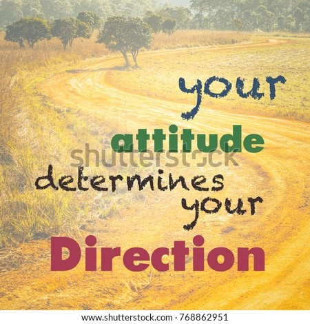 Your Attitude Determines Your Direction - inspiration quote on nature background, curve road in countryside