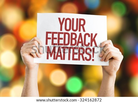 Your Feedback Matters placard with bokeh background #324162872