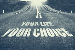 Your Life Your Choice written on road