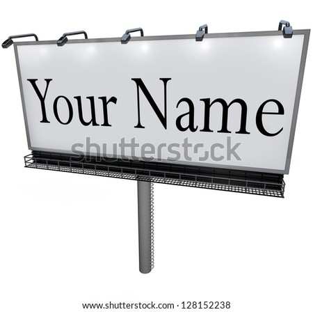 Your Name words on a big billboard advertisement to raise awareness for your company or business
