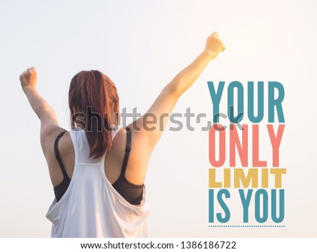 Your only limit is you motivational and inspirational quote for success in life written on a happy women inspiring background.