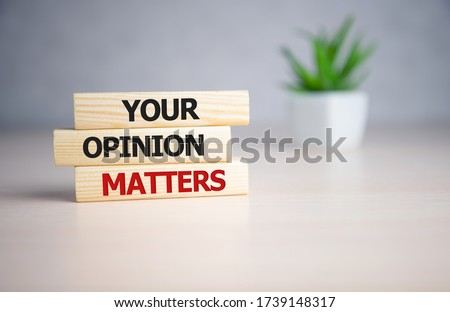 Your opinion matters - words from wooden blocks with letters, Your feedback is important concept, top view. Foto d'archivio ©