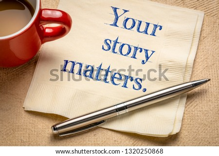 Your story matters - inspirational handwriting on a npkin with a cup of coffee #1320250868