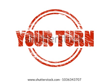 your turn red vintage rubber stamp isolated on white background