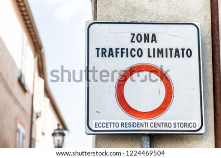 Zona Traffico Limitato, limited traffic zone sign in little, small Italian town restricting cars to historical, historic center of Orvieto, Italy #1224469504