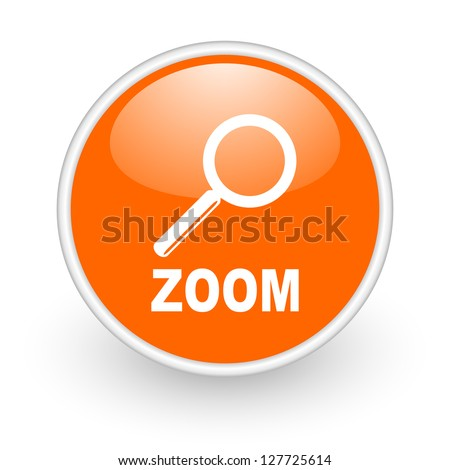 zoom orange circle glossy web icon on white background