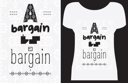 'A bargain is a bargain', vector artwork with ethnic pattern for t-shirt and other uses.