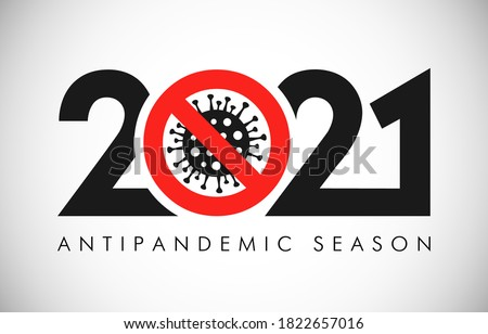 2021 A Happy New Year anticoronavirus concept. Stop corona virus in 2021 logotype. Abstract isolated graphic design template. Black numbers and white background Creative pandemic info banner. Red sign