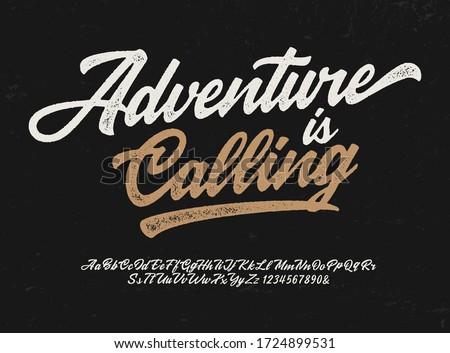 """""""Adventure is Calling"""" Original Brush Script Font. Retro Typeface. Vector Illustration."""