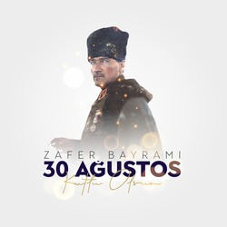 30 Agustos Zafer Bayrami Kutlu Olsun. August 30 celebration of victory and the National Day in Turkey.