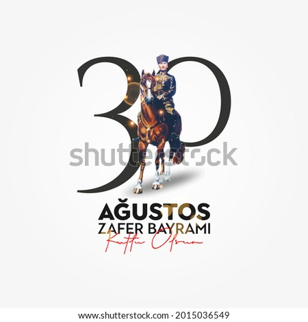 30 Agustos Zafer Bayrami Kutlu Olsun. August 30 celebration of victory and the National Day in Turkey. Сток-фото ©