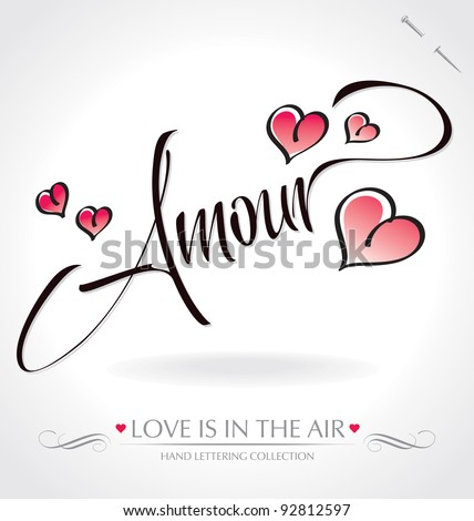 'amour' hand lettering - hand made calligraphy; scalable and editable vector illustration;