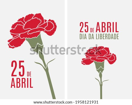 "25 April Portugal Freedom Day Carnation Revolution red carnation vector illustration. Translation: ""April 25 Freedom Day"""