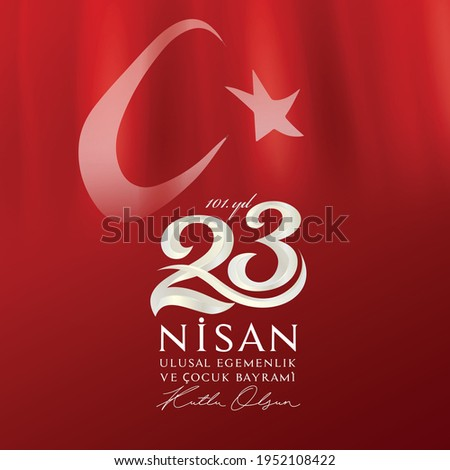 23 April 1920 (TBMM) Grand National Assembly of Turkey 101th anniversary