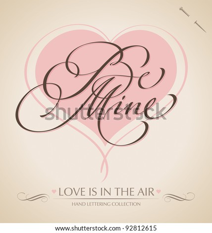 'be mine' hand lettering - hand made calligraphy; scalable and editable vector illustration;