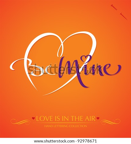 'be mine' hand lettering - handmade calligraphy; scalable and editable vector illustration (eps8); - stock vector