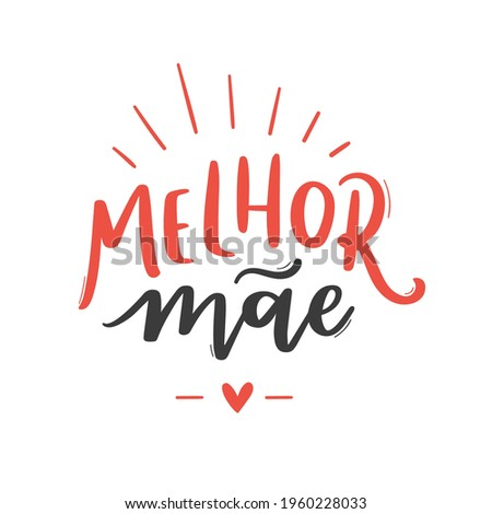 Best Mother. Brazilian Portuguese Hand Lettering Calligraphy for Mother's Day. Vector Stock fotó ©