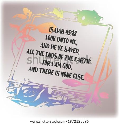 bible verse isaiah 45 22 look