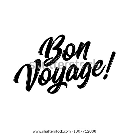 'Bon Voyage!' - Hand drawn lettering quote. Vector illustration. Good for scrap booking, posters, textiles, gifts.