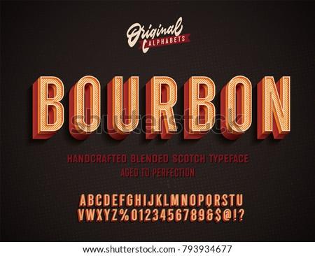 """Bourbon"" Vintage 3D Alphabet. Retro Whiskey Label Typeface. Vector Font Illustration"