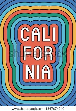 """California"" slogan poster. Groovy, retro style design of the 60s-70s. Conceptual vector illustration."