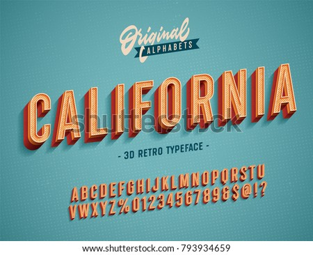 """California"" Vintage 3D Alphabet. Retro Typeface. Vector Font Illustration - Shutterstock ID 793934659"