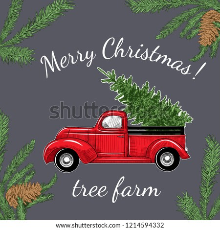 Card with a Christmas truck and fir branches with cones. Vintage vector illustration. Color sketch.