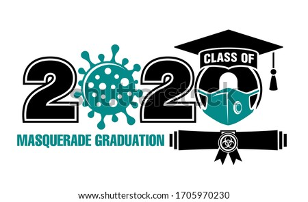 2020 Class in medical mask of year during quarantine - lettering for greeting, invitation card. Extreme masquerade graduation. Text for graduation design, greetings, t-shirts, party, high school or co