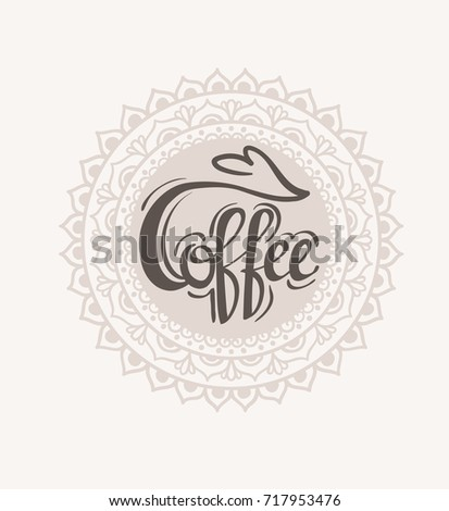 """Coffee"" Hipster Vintage Stylized Lettering. Vector Illustration."