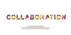 Collaboration word creative design Concept . Modern Vector Illustration concept of word Collaboration