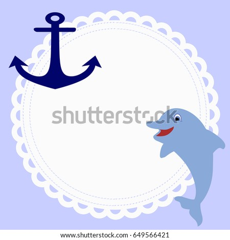 cute round baby frame in nautical style with an anchor and a Dolphin on a blue background. template for photo frame or greetings. vector illustration. baby shower