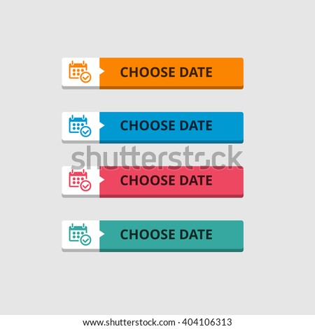 3d Choose Date Button set with icons. beautiful text button. Orange Button, Blue Button, Red Button, Turquoise button. Call to action icon button. Flat Button Set. Vector Illustration