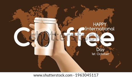 3d Hand holding coffee take away paper cup at brown world map background, scented coffee bean silhouette, greeting vector banner, flyer. Happy International Coffee Day on 1st October, quote at poster