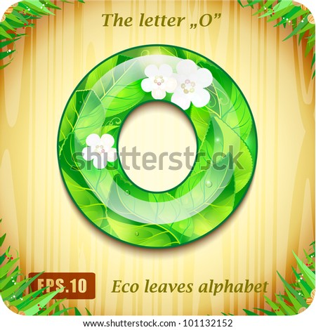 "3d Joyful Decorative glossy The letter ""O"" alphabet styled Eco leaves."