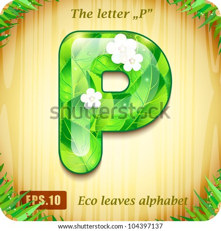 "3d Joyful Decorative glossy The letter ""P"" alphabet styled Eco leaves"