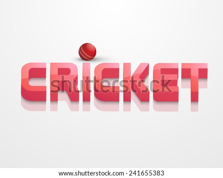 3D text Cricket with red ball for sports of cricket concept on shiny white background.