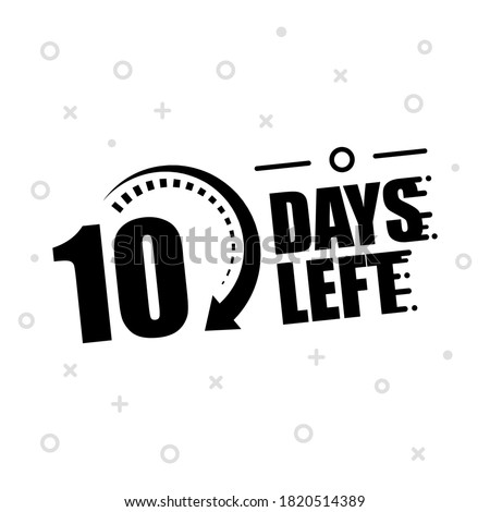 10 days to go Countdown Banner on a white background.. Vector illustration. stock photo