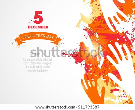 5 December. International volunteer day background. Hands and watercolor splashes design. Vector illustration