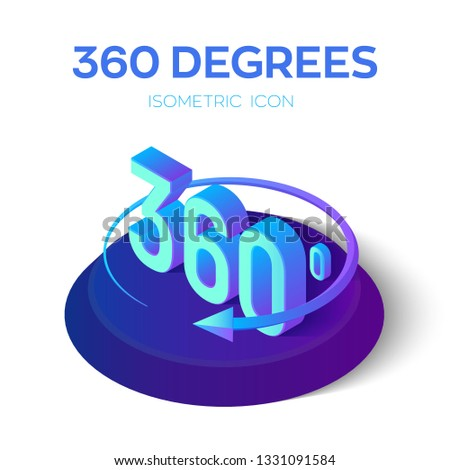 360 degrees sign. 3d isometric Angle 360 degrees view icon. Virtual reality. Geometry math symbol. Created For Mobile, Web, Decor, Print Products, Application. Vector illustration.