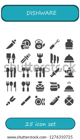 dishware icon set. 25 filled dishware icons. Simple modern icons about  - Knife, Porcelain, Teapot, Fork, Canteen, Utensils, Knives, Dinner, Cutlery, Spoon, Jug, Meal, Plate
