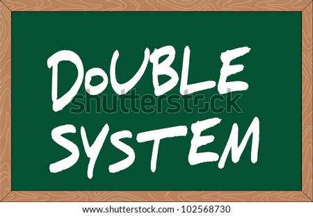 """double system"" word written on chalkboard"