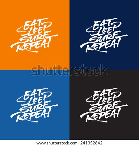 \'Eat Sleep Surf Repeat\' T shirt surfing apparel hand lettered calligraphic brush script design | Typographic print poster dynamic composition | Hand drawn tee graphic | Handwritten phrase quote